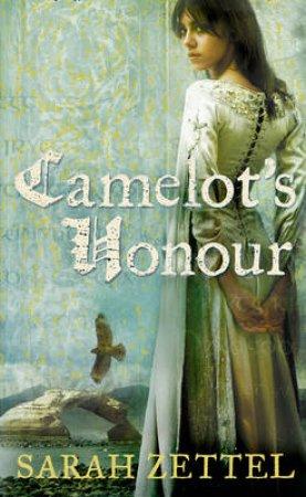 Camelots Honour by Sarah Zettel