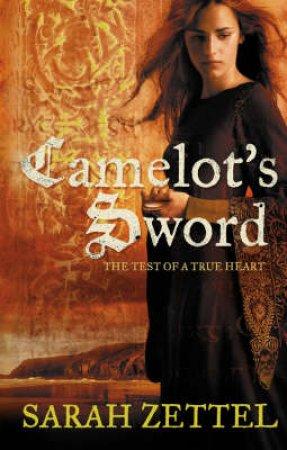 Camelot's Sword by Sarah Zettel