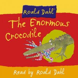 The Enormous Crocodile - CD by Roald Dahl