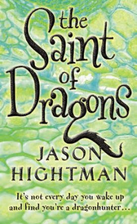 The Saint Of Dragons by Jason Hightman