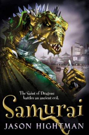 The Saint of Dragons: Samurai by Jason Hightman