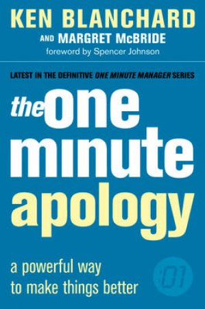 The One Minute Apology by Ken Blanchard & Margret McBride