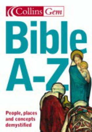 Collins Gem: Bible A-Z by Martin Selman & Martin Manser