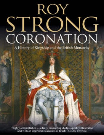 Coronation: From The 8th To The 21st Century by Roy Strong