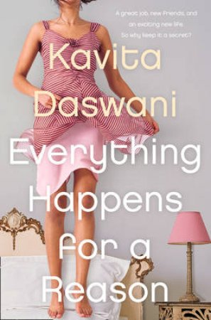 Everything Happens For A Reason by Kavita Daswani