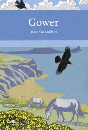 Collins New Naturalist: Gower by Jonathan Mullard