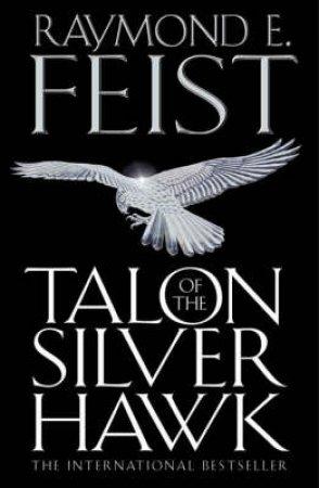 Talon Of The Silver Hawk by Raymond E Feist