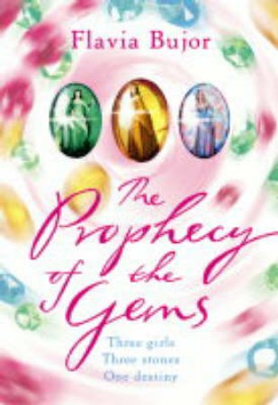 The Prophecy Of The Gems by Flavia Bujor