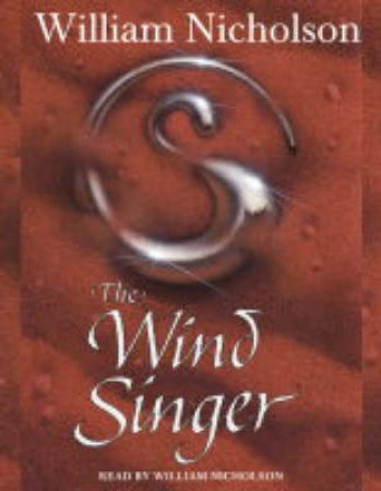 The Wind Singer - CD by William Nicholson