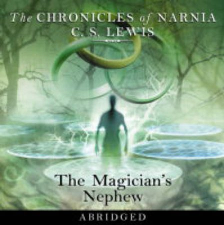 The Magician's Nephew - CD by C S Lewis