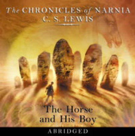 The Horse And His Boy - CD by C S Lewis