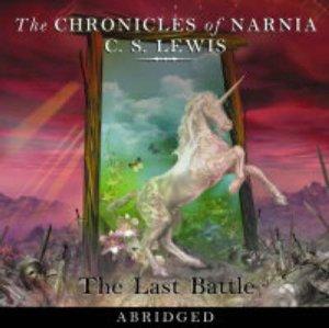 The Last Battle - CD by C S Lewis