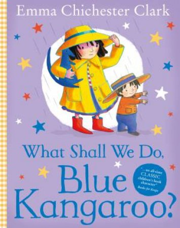 What Shall We Do, Blue Kangaroo? by Emma Chichester Clark