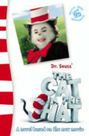 Dr Seuss' The Cat In The Hat: The Movie!: Junior Novelization - Film Tie-In by Dr Seuss