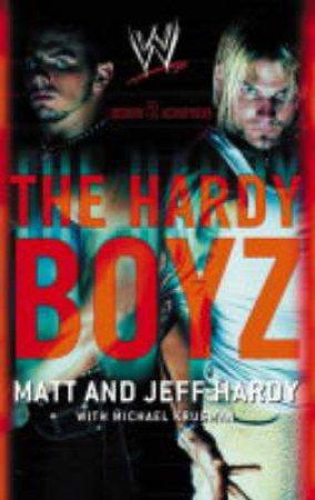 WWE: The Hardy Boyz by Matt & Jeff Hardy & Michael Krugman
