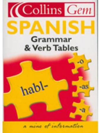 Collins Gem: Spanish Grammar & Verb Tables - 3 ed by Various