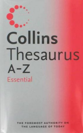 Collins Essential A-Z Thesaurus  by Various