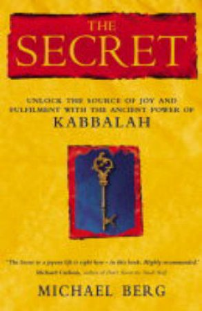 The Secret: Discover The Ancient Power Of Kabbalah by Michael Berg