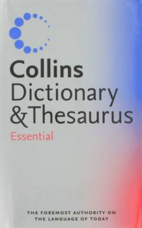 Collins: Essential Dictionary And Thesaurus by Unknown