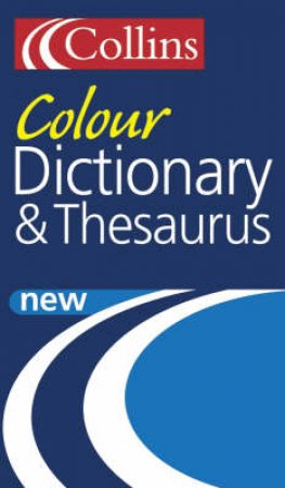 Collins: Colour Dictionary & Thesaurus by Unknown