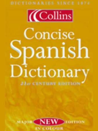 Collins: Concise Spanish Dictionary - 5 Ed by Unknown