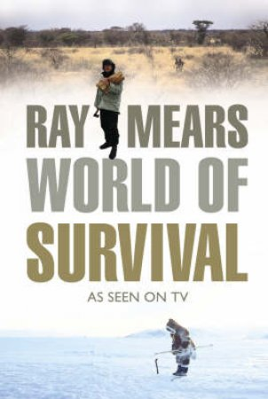 Ray Mears World Of Survival by Ray Mears & Jane Hunter