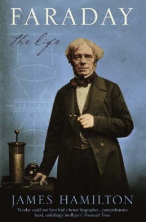 Faraday: The Life by James Hamilton