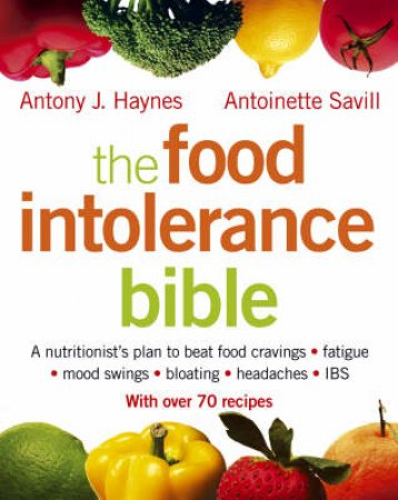 The Food Intolerance Bible by Antoinette Savill