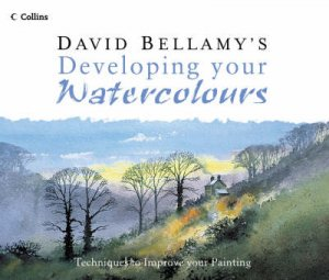 David Bellamy's Developing Your Watercolours by David Bellamy