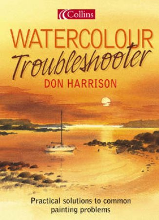 Don Harrison's Watercolour Troubleshooter by Don Harrison