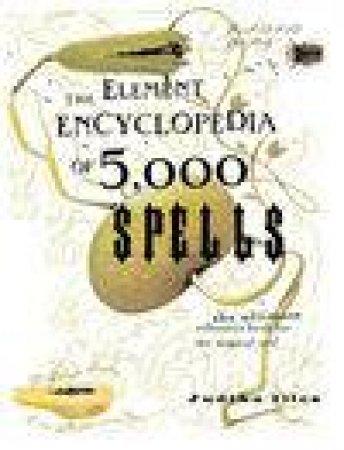 The Element Encyclopedia Of 5,000 Spells by Judika Illes