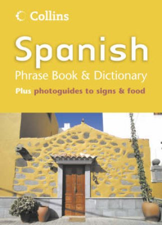 Collins Spanish Phrase Book And Dictionary by Unknown