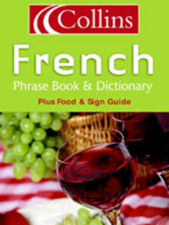 Collins French Phrase Book And Dictionary by Unknown