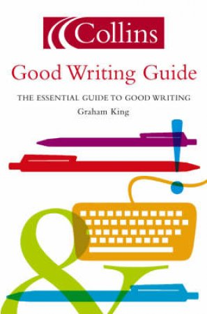 Collins Good Writing Guide by Graham King