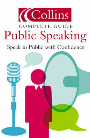 Collins Complete Guide To Public Speaking by Various