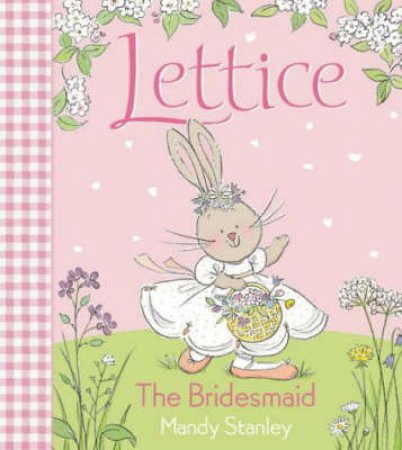 Lettice: The Bridesmaid by Mandy Stanley