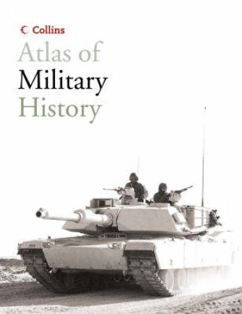 Collins Atlas Of Military History by Collins