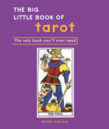 The Big Little Book Of Tarot by Rachel Pollack