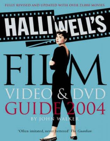 Halliwell's Film, Video & DVD Guide 2004 by John Walker