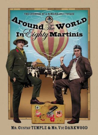 Around The World In Eighty Martinis by Gustav Temple & Vic Darkwood