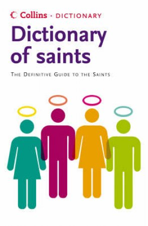 Collins Dictionary Of Saints by Martin Manser