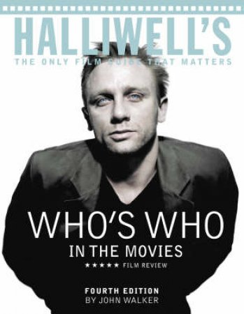 Halliwell's Who's Who In The Movies by John Walker (Ed)