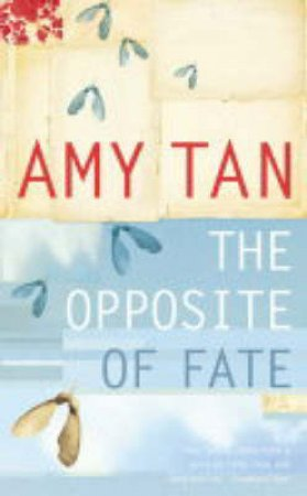 The Opposite Of Fate: A Book Of Musings by Amy Tan