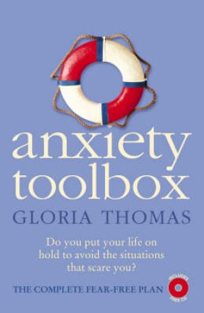 Anxiety Toolbox: The Complete Fear-Free Plan - Book & CD by Gloria Thomas