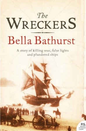 The Wreckers:  A Story Of Killing Seeas, False Lights And Plundered Ships by Bella Bathurst