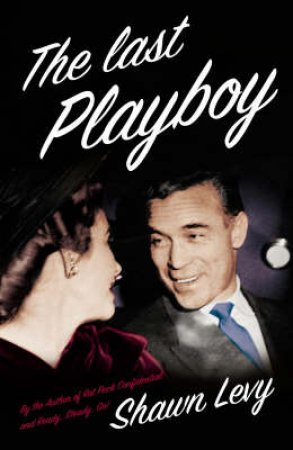 The Last Playboy by Shawn Levy
