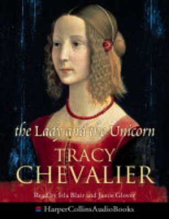 The Lady And The Unicorn - Cassette by Tracy Chevalier