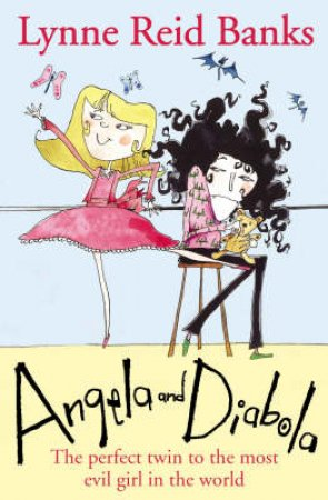 Angela And Diabola: The Perfect Twin To The Most Evil Girl In The World by Lynne Reid Banks