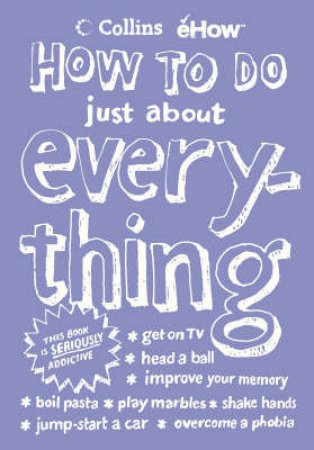 How To Do Just About Everything by E How