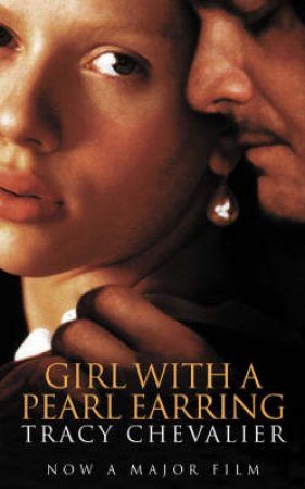 Girl With A Pearl Earring - Film Tie-In by Tracy Chevalier